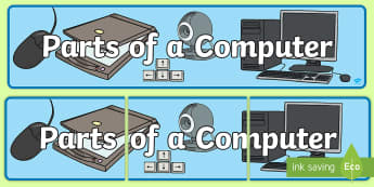 Parts of a Computer Display Poster - computers, ICT, IT, display banner, computer