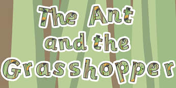 The Ant and the Grasshopper Display Lettering - Ant, Grasshopper