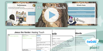 RE: Jesus the Healer: Healing Touch Year 5 Lesson Pack 5