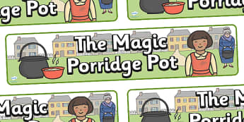 The Magic Porridge Pot Display Banner - magic, porridge, pot, little girl, lady, magic pot, display, banner, poster, sign, cook, magic words