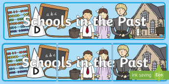 KS1 Schools in the Past Display Banner - Old, Victorian, Teaching, History, Now and Then