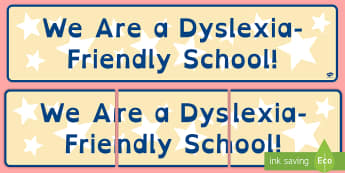 We Are a Dyslexia-Friendly School Display Banner  - Dyslexia, Friendly, SpLD, Dyslexia Awareness week, Poster, display