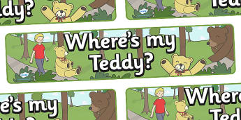 Where's My Teddy Display Banner - Where's My Teddy, teddy, woods, forest, lost, bear, display, banner, sign, poster, reading, story,story book, story resources