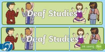 Deaf Studies Display Banner - Deaf Studies, bsl, british sign language, deaf, deaf education, deaf awareness, deaf culture, deaf c