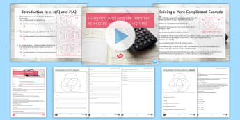 Using the Notation Associated with Venn Diagrams Lesson Pack - Venn Diagrams, Intersect, Union, Empty Set, Complement, Probability, Elements