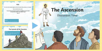 The Ascension Discussion Time PowerPoint - NI, Ascension, Jesus, God, heaven, Father,  Easter, apostles, witnesses, Pentecost, discuss, speakin