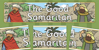The Good Samaritan Display Banner - the good samaritan, samaritan, help, helping, display, banner, poster, sign, jewish, thieves, bible story, Jesus, priest, Levite, kind, good samartian