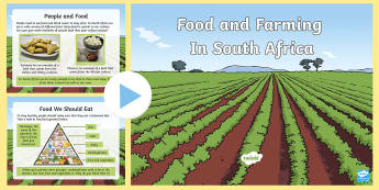 Food And Farming In South Africa PowerPoint - geography, farming, food, food groups, where does food come from, wys people get their food, Subsist