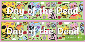 Day of the Dead Display Banner - display, themed banner, topic