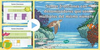Presentación: Sumar fracciones con denominadores múltiplos del mismo número  - fracciones, suma, denominadores, numeradores, denominador, numerador, mútiplo, múltiplos, desafío