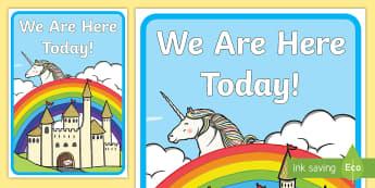 We Are Here Today! Display Sign - self registration, register, EYFS, KS1, Nursery
