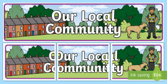 Our Local Community Display Banner - Classroom, History, Communities, Australia, Australian, Australia