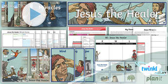 PlanIt - RE Year 5 - Jesus the Healer Unit Pack  - Jesus the Healer, miracle, faith, healing, Bible, Christianity, disciples, loaves and fish, walking