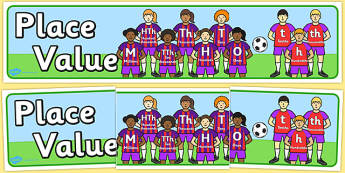 Place Value Banner Footballers - place value, replacing, banner, sign, poster, hundreds, ten-thousands, thousandes, tenths, t, h, H, T, maths, abbreviations
