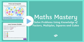 Multiplication and Division, Solve Problems Using Factors, Multiples, Squares and Cubes Maths Mastery PowerPoint