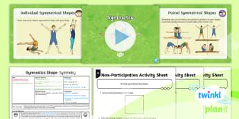 PE: Gymnastics: Shape: Symmetry Year 3 Lesson Pack 5