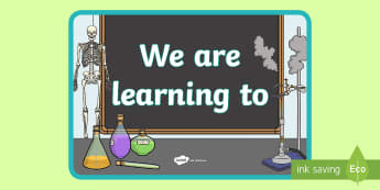 Science We Are Learning To Display Poster - science, display, objectives, aims