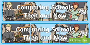 Comparing Schools Then and Now Display Banner - Old, Victorian, Teaching, History, Now and Then