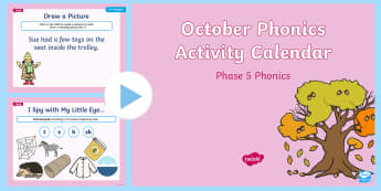 Phase 5 October Phonics Activity Calendar PowerPoint - Reading, Spelling, Game, Starter, Sounds