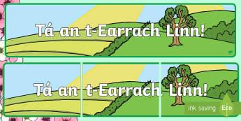 Spring Is Here! Display Banner Gaeilge - Gaeilge, Aimsir, Irish, weather, seasons, séasúr, spring, an t-earrach, earrach, signs of spring,