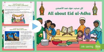 EYFS All about Eid al-Adha Information PowerPoint Arabic/English - religious beliefs, festivals, Muslim, Islam, celebration, EAL,Arabic.,Arabic-translation