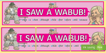 I SAW A WABUB! Display Banner - english, literacy, subordination, subordinate clause, subordinating conjunction, wabub, SPaG, GPS, E