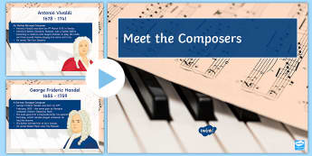 Meet the Composer PowerPoint - composers, mozart, debussy, bach, handel, sen, beethoven