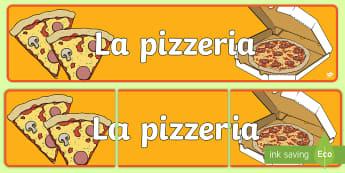 La pizzeria gioco di ruolo Striscione - Pizza, Pizzeria, poster, strizione, decorazione, italiano, italian, materiale, scolastico