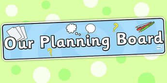 Our Planning Board Display Banner - classroom management, plan