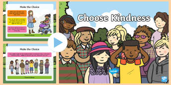 Choose Kindness PowerPoint - kindness, nice, kind, friend, relationship, empathy, smile, happy, friendly, supportive, social
