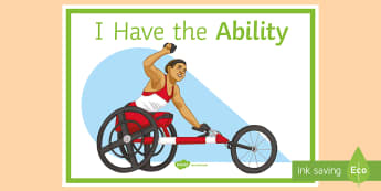 I Have the Ability A4 Display Poster - Ability, disability, disability Awareness, special needs, no limits