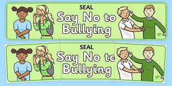Say No To Bullying (SEAL) Banner - SEAL, say no to bullying, display, poster, sign, banner, SEN, emotion, behaviour management, no bullying, stop, stop bullying, bullying