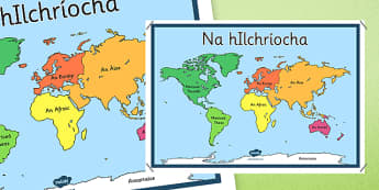 Irish Continents of the World Display Poster Gaeilge - Ireland, geography, maps, display, classroom, KS2, upper, primary,