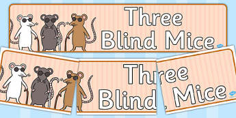 Three Blind Mice Display Banner - Three Blind Mice, nursery rhyme, rhyme, rhyming, nursery rhyme story, nursery rhymes, Three Blind Mice resources,