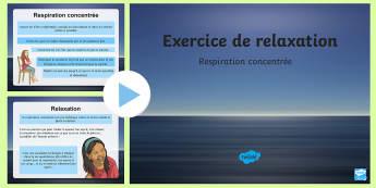 PowerPoint : Exercice de relaxation : respiration concentrée - Stress, concentration, détente, apaisement, technique, French