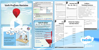 Y5 Language Conventions: Verb Prefixes Revision Lesson Pack -  prefixes, suffixes, language, ACELA1513, ACELY1704, phonics, word knowledge, creating texts, writin