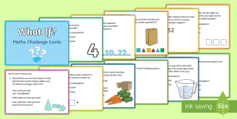 LKS2 What If Maths Challenge Cards - Number, Problem Solving, Questions, Reasoning, Extend