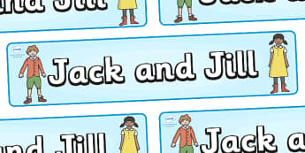 Jack and Jill Display Banner - Jack and Jill, nursery rhyme, rhyme, rhyming, nursery rhyme story, nursery rhymes, Jack and Jill resources