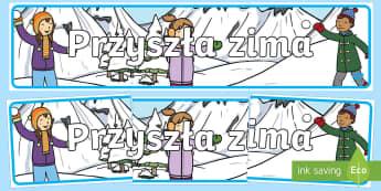Banner na gazetkę Przyszła zima - zima, zimowy, zimowa, pory, pora, roku, rok, miesiące, śnieg, sanki, śnieżki, bałwana, bałwan,