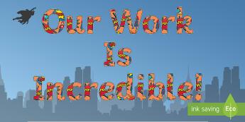Our Work Is Incredible Superhero Display Lettering - incredible hulk, hulk, superheroes, proud wall, Achievements,