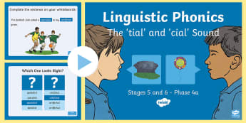 Northern Ireland Linguistic Phonics Stage 5 and 6, Phase 4b 'tial/cial' Sound PowerPoint  - NI, 'tial', 'cial', sound search, word sort, investigation, phonics