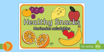 Healthy Snacks Display Poster US English/Spanish (Latin) - Healthy snack Sign, Classroom Area Signs, KS1, health, healthy eating, snack time, snack, food,  Fou