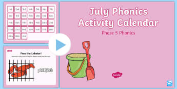 Phase 5 July Phonics Activity Calendar PowerPoint - Reading, Spelling, Game, Starter, Sounds, morning starter, phonic starter