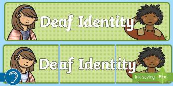 Deaf Identity Display Banner - deaf education, deaf culture, deaf studies, deaf, deaf awareness