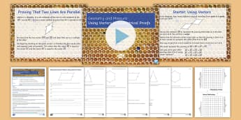 Using Vectors in Geometrical Proofs Lesson Pack - geometry, parallel, Co-linear, proof, shape