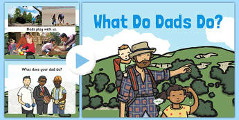 What Do Dads Do Video PowerPoint - what dads do, fathers day, fathers, fathers day powerpoint, fathers powerpoint, dads powerpoint, what fatehrs do