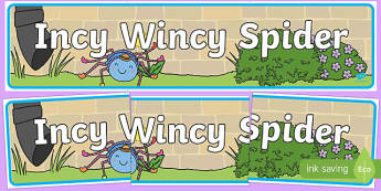 Incy Wincy Spider Display Banner - Incy Wincy Spider, nursery rhyme, banner, rhyme, rhyming, nursery rhyme story, nursery rhymes, Incy Wincy Spider resources, minibeasts