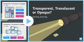 Translucent, Transparent or Opaque Sorting PowerPoint - light, dark, see through, opaque, transparent, translucent, powerpoint