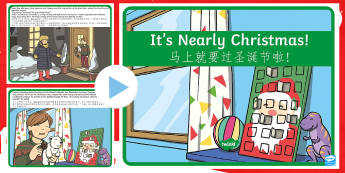It's Nearly Christmas Story PowerPoint English/Mandarin Chinese - It's Nearly Christmas Story PowerPoint - its nearly christmas, story, powerpoint,chritmas,chriatmas