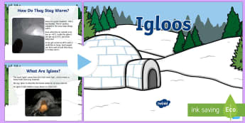 KS1 Igloos Information PowerPoint - igloo, igloos, homes, house, shelter, snow house, snow hut, Inuit, Inuk, Eskimos, snow, ice, The Arc